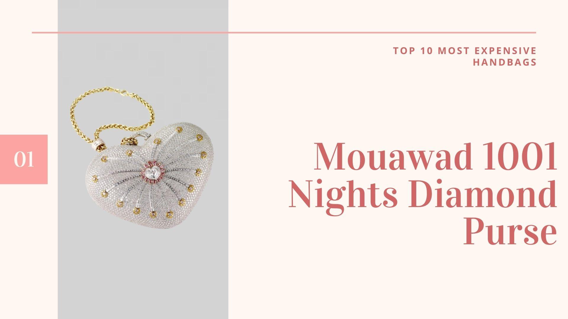 Mouawad 1001 Nights Diamond Purse - กระเป๋าที่แพงที่สุดในโลก