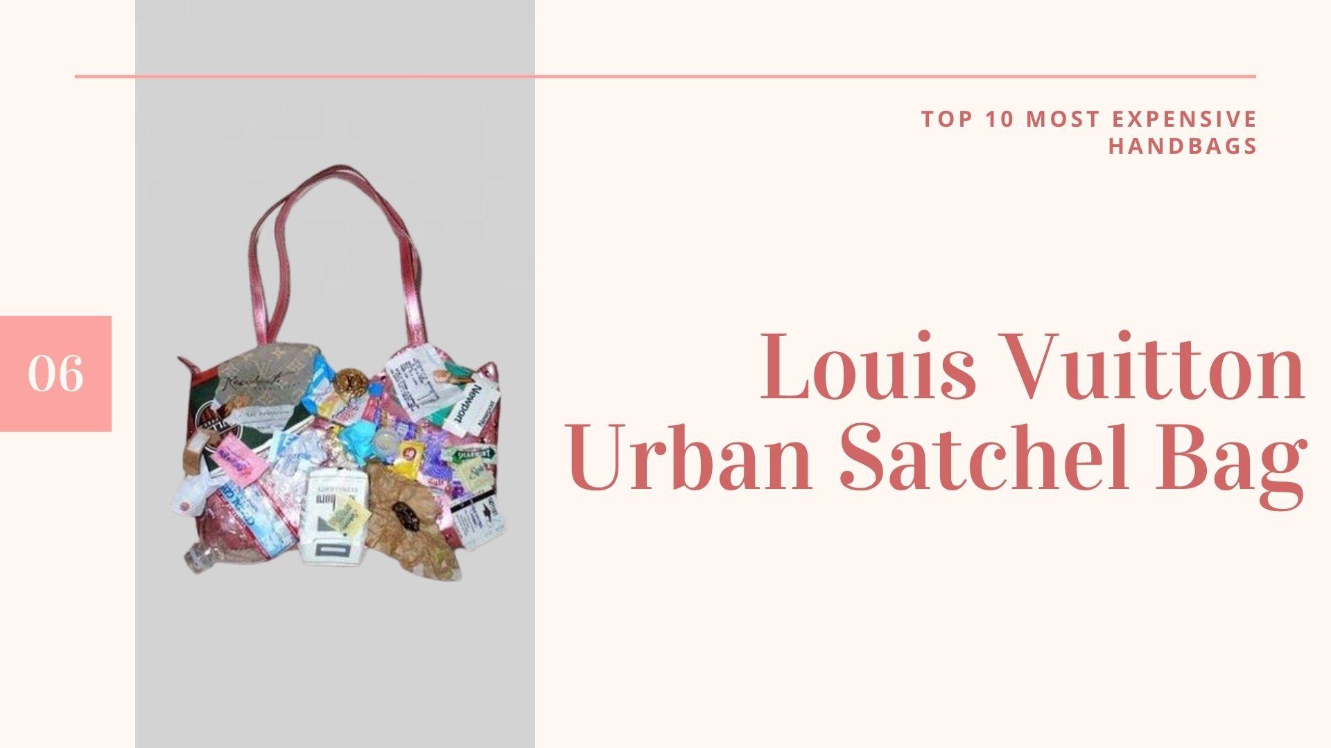 Louis Vuitton Urban Satchel Bag - กระเป๋าที่แพงที่สุดในโลก
